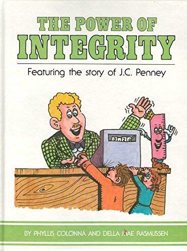 The power of integrity: Featuring the story: Colonna, Phyllis