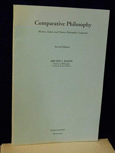 9780911714227: Comparative Philosophy: Western, Indian, & Chinese Philosophies Compared
