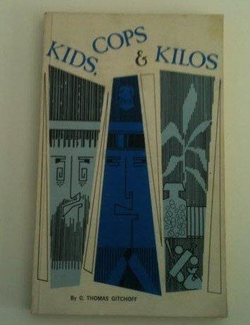 Kids, cops, and kilos;: A study of: Gitchoff, G. Thomas