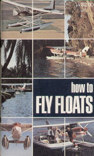9780911721713: How to Fly Floats
