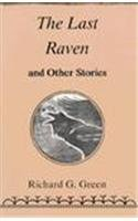 The Last Raven and Other Stories: Green, Richard G.