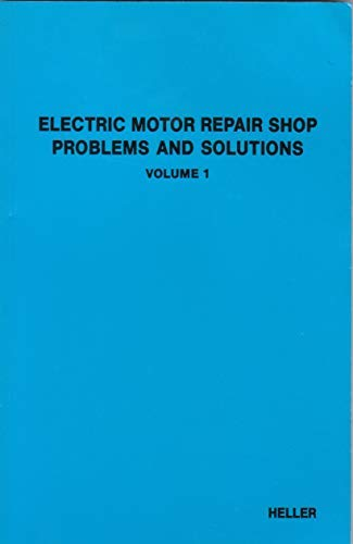 9780911740028: Electric Motor Repair Shop: Problems and Solutions, Volume 1 (Electric Motor Repair Shop)
