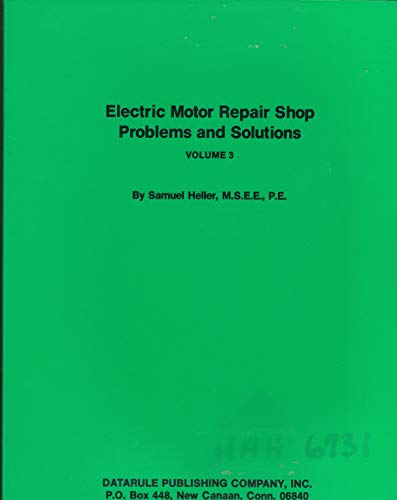 Electric Motor Repair Shop Problems and Solutions,: Samuel Heller