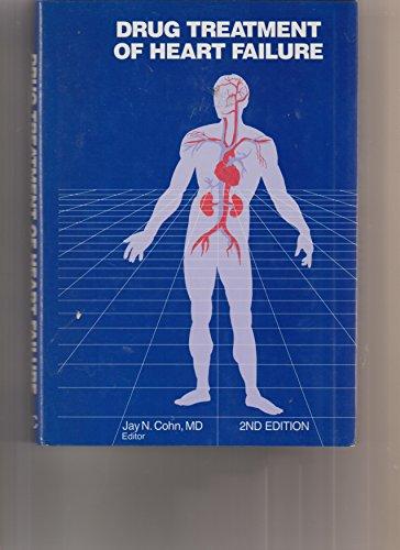 Drug Treatment of Heart Failure: Cohn, Jay N.