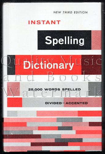 Instant Spelling Dictionary : 25,000 Words Spelled,: Margaret M. Dougherty