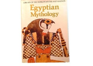 Egyptian Mythology: Library of the World's Myths: Veronica Ions