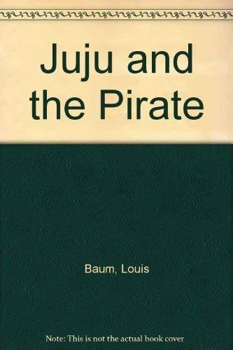 9780911745146: Juju And The Pirate