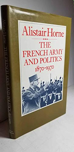 9780911745153: The French Army and Politics: 1870-1970