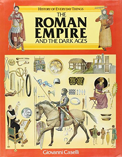 9780911745580: The Roman Empire and the Dark Ages (History of Everyday Things)