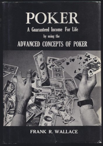 9780911752052: Poker: A Guaranteed Income for Life by Using the Advanced Concepts of Poker