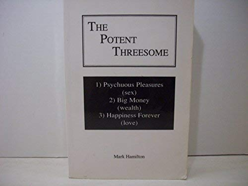 The Potent Threesome (0911752641) by Mark Hamilton
