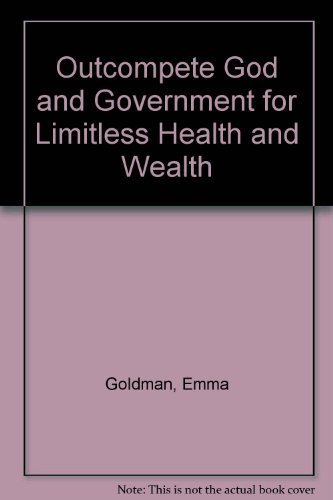 9780911752823: Outcompete God and government for limitless health and wealth