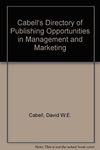 Cabell's Directory of Publishing Opportunities in Management and Marketing 6th Edition: ...