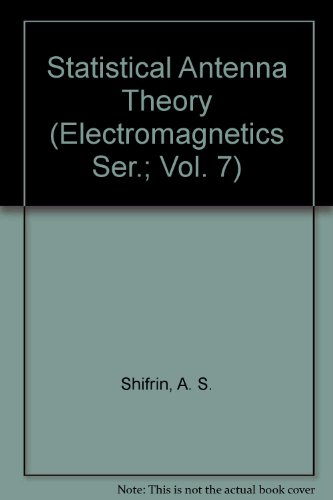 9780911762112: Statistical Antenna Theory (Electromagnetics Ser.; Vol. 7)