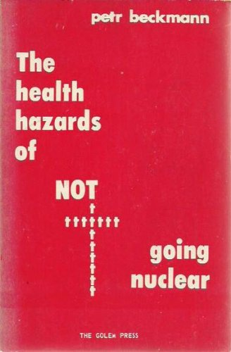 9780911762174: The Health Hazards of Not Going Nuclear