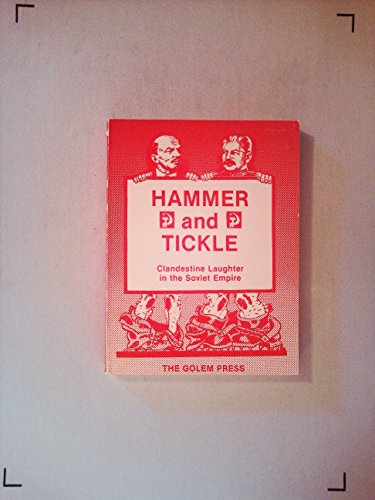 9780911762204: Hammer and Tickle Clandestine Laughter in the Soviet Empire