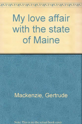 9780911764178: My love affair with the state of Maine