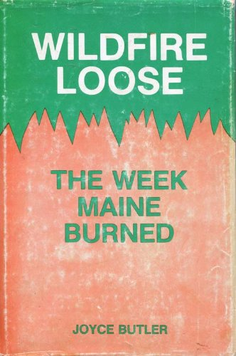 9780911764215: Wildfire Loose: The Week Maine Burned
