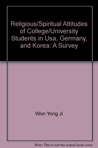Religious-Spiritual Attitudes of College-University Students in U.: Won Y. Ji