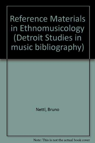 Reference Materials in Ethnomusicology-a Bibliographic Essay: Nettl, Bruno