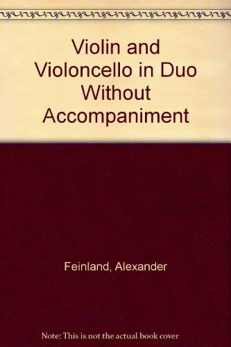 Violin and Violoncello in Duo Without Accompaniment (Detroit studies in music bibliography): ...