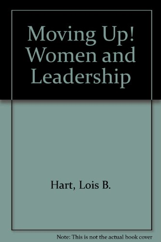 9780911777109: Moving Up! Women and Leadership