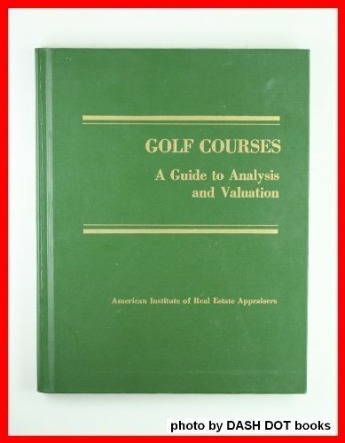 9780911780475: Golf Courses: A Guide to Analysis and Valuation