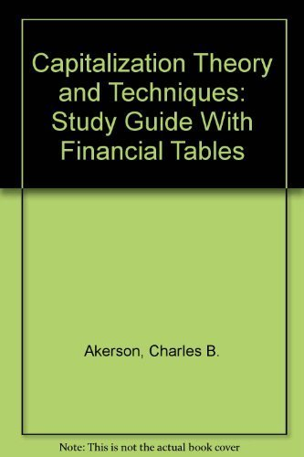 9780911780734: Capitalization Theory and Techniques: Study Guide With Financial Tables
