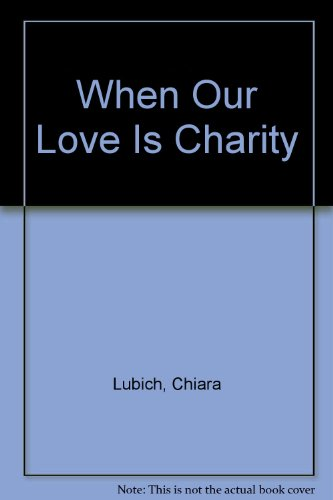 9780911782028: When Our Love Is Charity