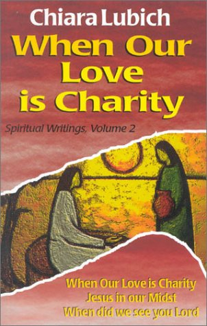 9780911782936: When Our Love Is Charity (Spiritual Writings, Vol 2)