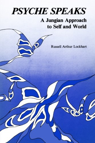 9780911783056: Psyche Speaks: A Jungian Approach to Self and World