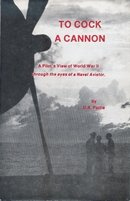 To Cock a Cannon: A Pilot's View of World War II Through the Eyes of a Naval Aviator: Pattie, ...