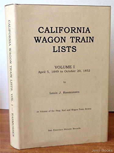 9780911792799: California wagon train lists (Ship, rail, and wagon train series)