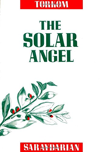The Solar Angel; A Compilation from Published: Torkom Saraydarian