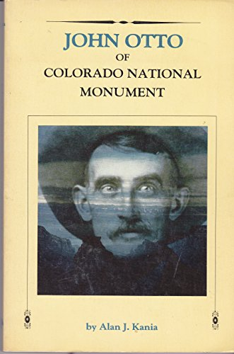 9780911797039: John Otto and the Colorado National Monument