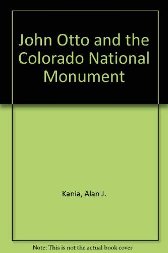 John Otto of Colorado National Monument