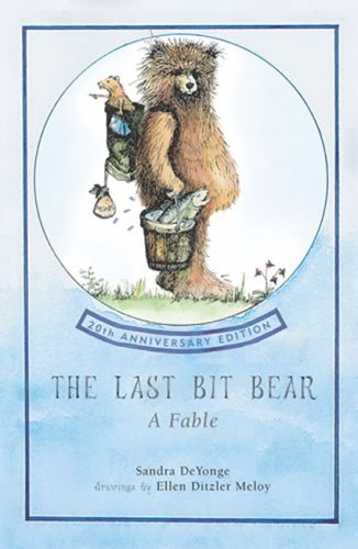 9780911797091: The Last Bit Bear: A Fable