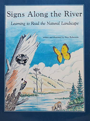 9780911797220: Signs along the River: Learning to Read the Natural Landscape