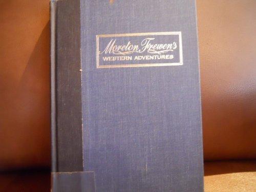 Moreton Frewen's Western Adventures: Woods, Milton