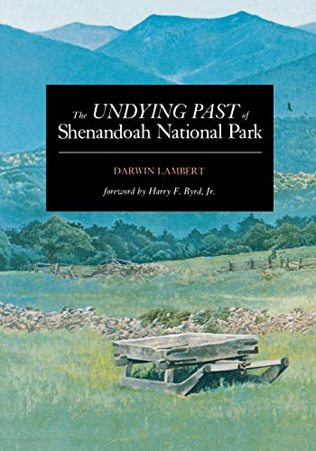 The Undying Past of Shenandoah National Park (0911797572) by Darwin Lambert