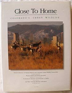 9780911797701: Close to Home: Colorado's Urban Wildlife