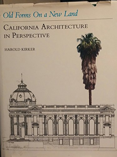 9780911797893: Old Forms on a New Land: California Architecture in Perspective