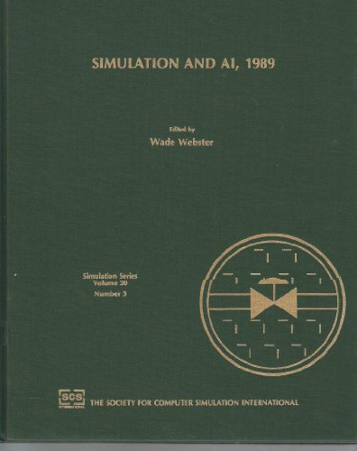 Simulation and Ai, 1989: Proceedings of the Scs Western Multiconference, 1989, 4-6 January 1989, ...