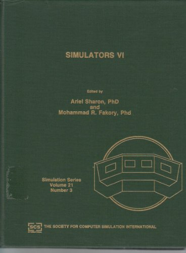 9780911801514: Simulators VI: Proceedings of the Scs Multiconference on Simulators Vi, 28-31 March, 1989, Tampa, Florida (Simulation Series)