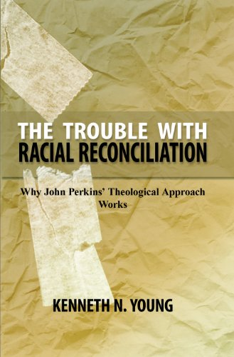 9780911802238: The Trouble with Racial Reconciliation: Why John Perkins' Theological Approach Works