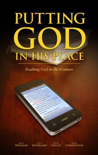 9780911802474: Putting God in His Place (Exalting God in the iCulture)