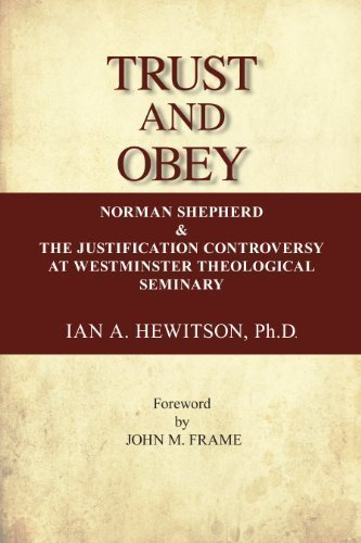 9780911802832: Trust and Obey (Norman Shepherd and the Justification Controversy at Westminister Seminary)