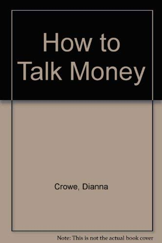 How to Talk Money: Crowe, Dianna