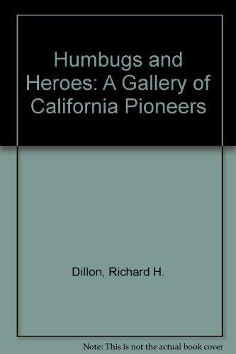 9780911819007: Humbugs and Heroes: A Gallery of California Pioneers