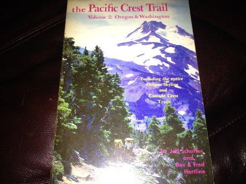 The Pacific Crest Trail, Vol. 2: Oregon & Washington: Schaffer, Jeff, et al.